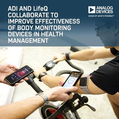 ADI與LifeQ攜手提升人體健康監測裝置效能